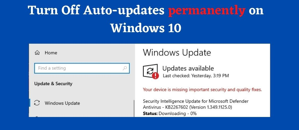 stop Auto updates permanently in Windows 10